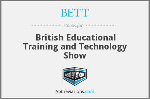 BETT - British Educational Training and Technology Show