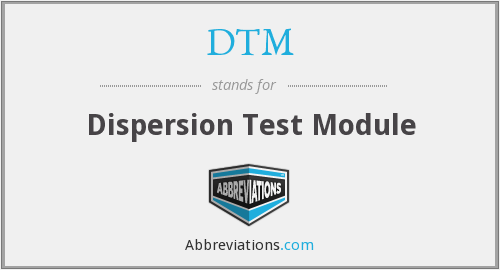 DTM - Dispersion Test Module
