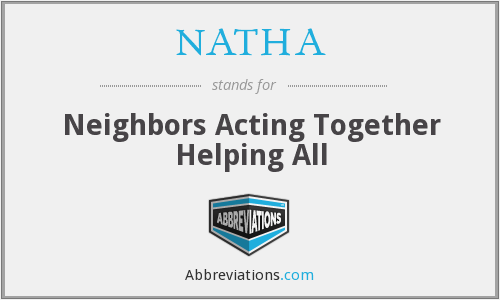 NATHA - Neighbors Acting Together Helping All