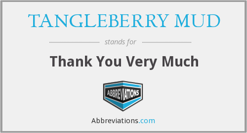 TANGLEBERRY MUD - Thank You Very Much