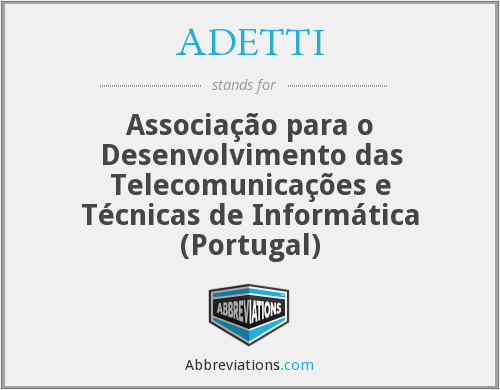 What does ADETTI stand for?