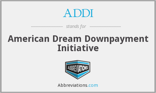 ADDI - American Dream Downpayment Initiative