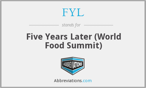 FYL - Five Years Later (World Food Summit)