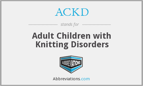 ACKD - Adult Children with Knitting Disorders