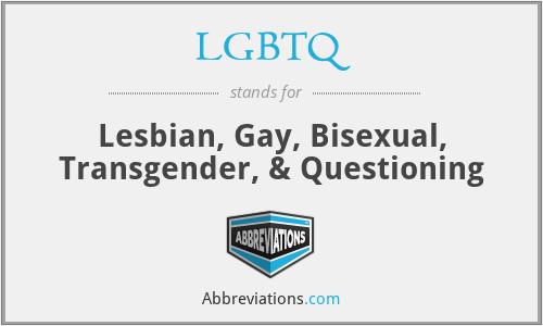 LGBTQ - Lesbian, Gay, Bisexual, Transgender, & Questioning
