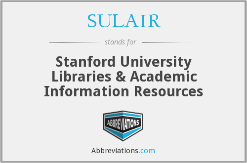 SULAIR - Stanford University Libraries & Academic Information Resources
