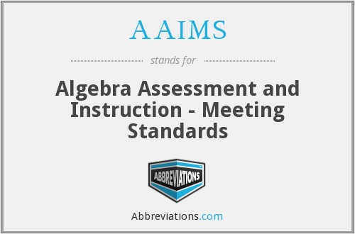 AAIMS - Algebra Assessment and Instruction - Meeting Standards