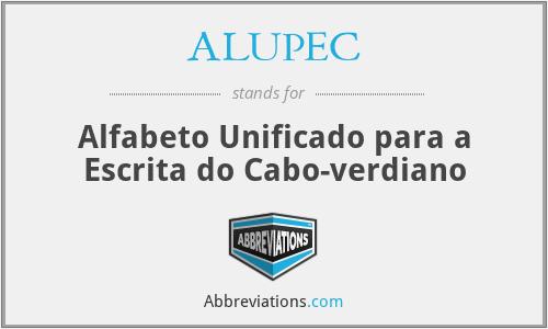 ALUPEC - Alfabeto Unificado para a Escrita do Cabo-verdiano