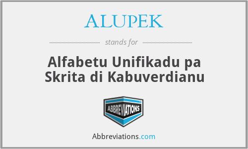 ALUPEK - Alfabetu Unifikadu pa Skrita di Kabuverdianu
