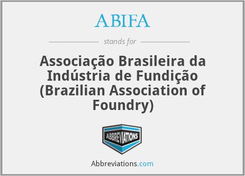 ABIFA - Associação Brasileira da Indústria de Fundição (Brazilian Association of Foundry)