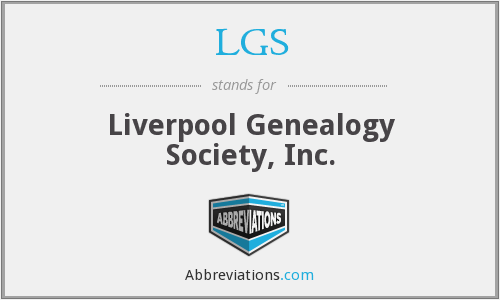 LGS - Liverpool Genealogy Society, Inc.