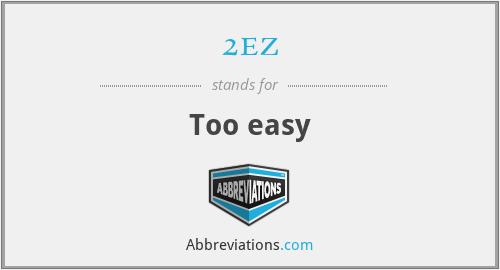 2ez - Too easy