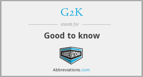 G2K - Good to know