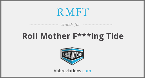 RMFT - Roll Mother F***ing Tide