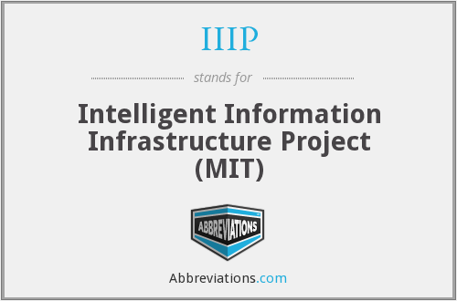 IIIP - Intelligent Information Infrastructure Project (MIT)