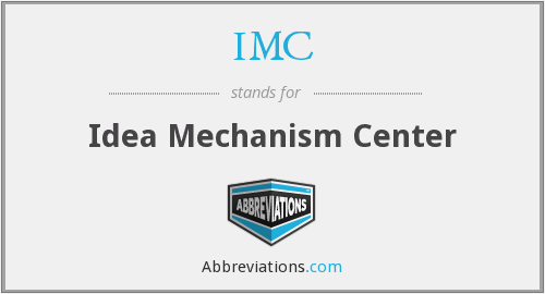 IMC - Idea Mechanism Center