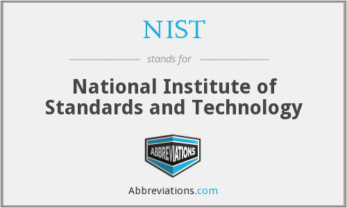 NIST - National Institute of Standards and Technology