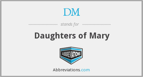 DM - Daughters of Mary