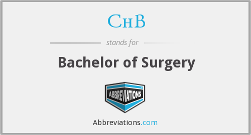 ChB - Bachelor of Surgery