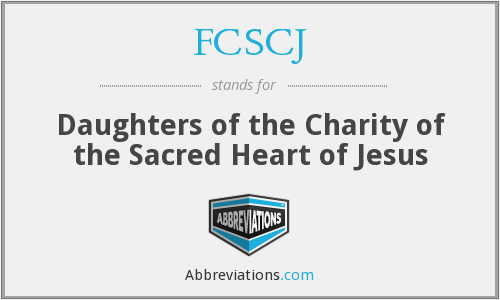 FCSCJ - Daughters of the Charity of the Sacred Heart of Jesus