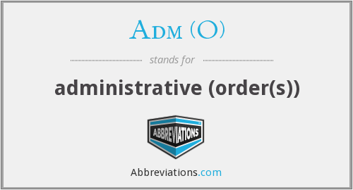 What does ADM (O) stand for?
