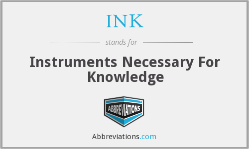 INK - Instruments Necessary For Knowledge
