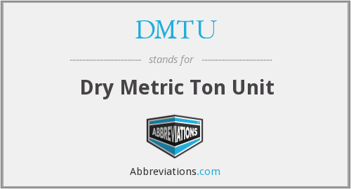 DMTU - Dry Metric Ton Unit