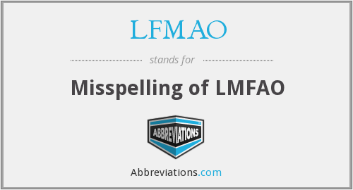 What does LFMAO stand for?