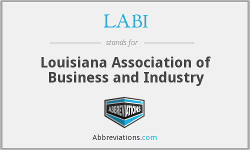 LABI - Louisiana Association of Business and Industry
