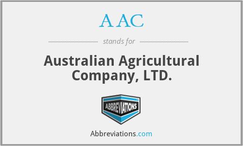 AAC - Australian Agricultural Company, LTD.