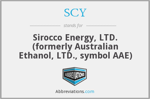 SCY - Sirocco Energy, LTD. (formerly Australian Ethanol, LTD., symbol AAE)