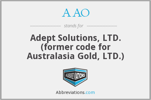 AAO - Adept Solutions, LTD. (former code for Australasia Gold, LTD.)