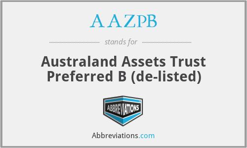 AAZPB - Australand Assets Trust  Preferred B  (de-listed)