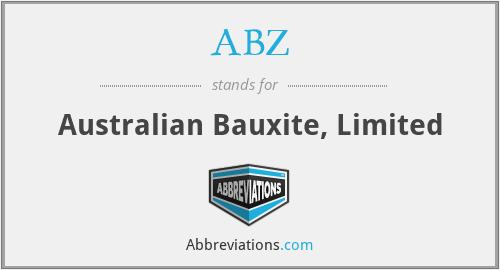 ABZ - Australian Bauxite, Limited