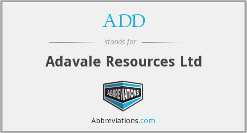ADD - Adavale Resources Ltd