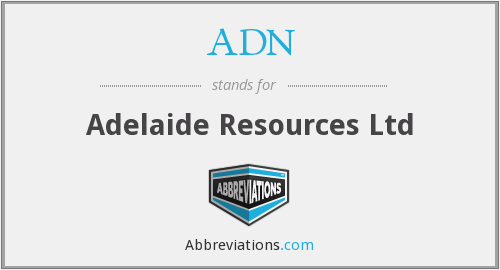ADN - Adelaide Resources Ltd