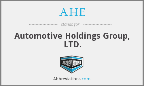 AHE - Automotive Holdings Group, LTD.
