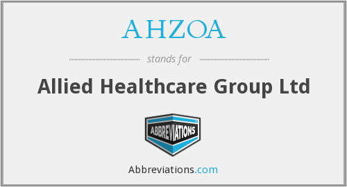 AHZOA - Allied Healthcare Group Ltd