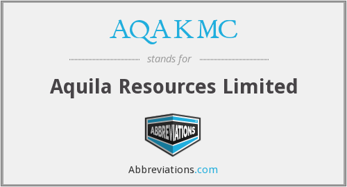 AQAKMC - Aquila Resources Limited