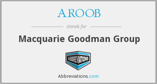 AROOB - Macquarie Goodman Group