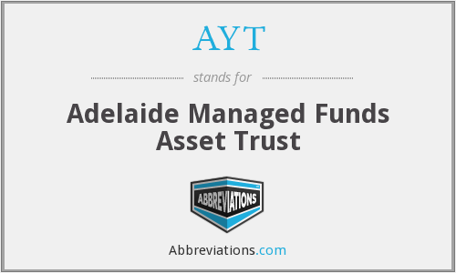 AYT - Adelaide Managed Funds Asset Trust