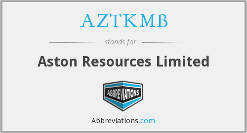 AZTKMB - Aston Resources Limited