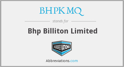 What does BHPKMQ stand for?