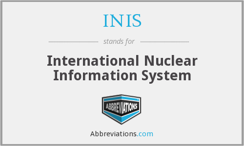 INIS - International Nuclear Information System