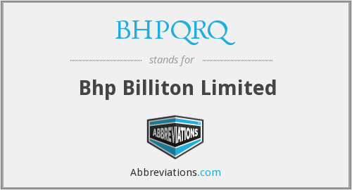 What does BHPQRQ stand for?