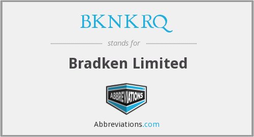 What does BKNKRQ stand for?