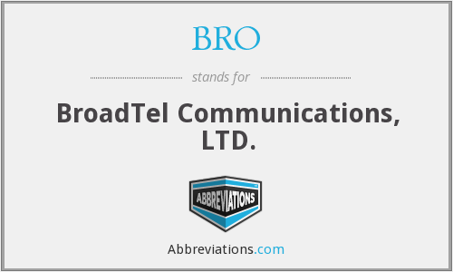 BRO - BroadTel Communications, LTD.