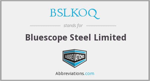 BSLKOQ - Bluescope Steel Limited