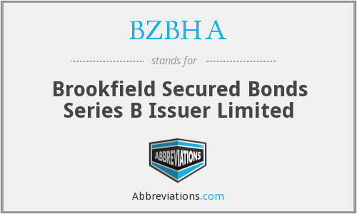 BZBHA - Brookfield Secured Bonds Series B Issuer Limited