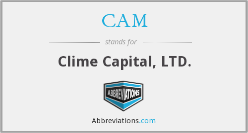 CAM - Clime Capital, LTD.